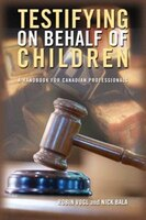 Testifying on Behalf of Children: A Handbook for Canadian Professionals