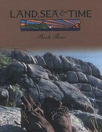 Land Sea and Time Book 3: Language Arts Series