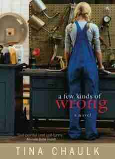A Few Kinds of Wrong by Tina Chaulk