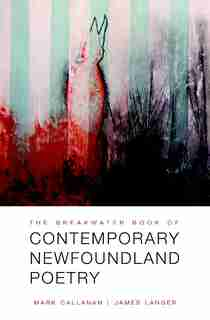 The Breakwater Book of Contemporary Newfoundland Poetry by Ken Babstock
