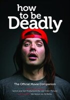 How To Be Deadly: The Official Movie Companion