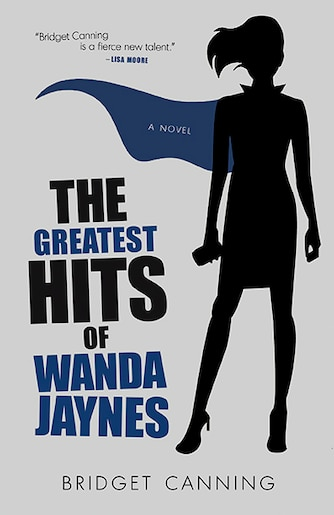 The Greatest Hits of Wanda Jaynes by Bridget Canning