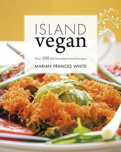 Island Vegan by Marian Frances White