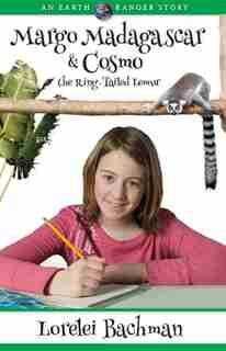 Margo Madasgascar And Cosmo, The Ring Talied Lemur: An Earth Ranger Story by Lorelei Bachman
