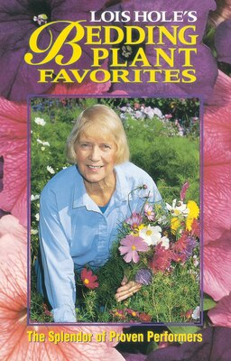 Book Lois Hole's Bedding Plant Favorites: The Splendor of Proven Performers by Lois Hole