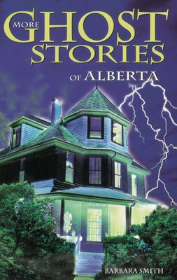 Book More Ghost Stories of Alberta by Barbara Smith