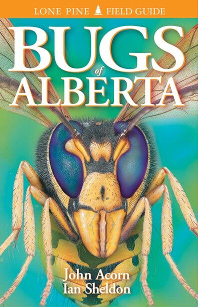 Bugs of Alberta de John Acorn