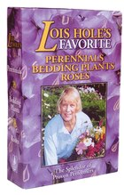 Lois Hole's Flowers Box Set: Perennial Favorites, Rose Favorites, Bedding Plant Favorites