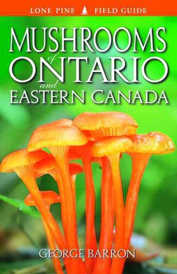 Book Mushrooms of Ontario and Eastern Canada by George Barron