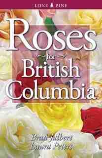 Roses for British Columbia by Brad Jalbert