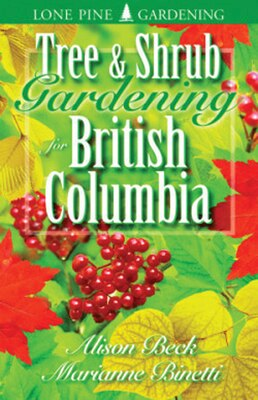 Book Tree And Shrub Gardening For British Columbia by Alison Beck