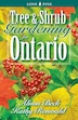 Tree And Shrub Gardening For Ontario by Alison Beck