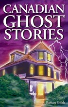 Canadian Ghost Stories:
