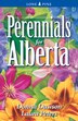 Perennials for Alberta by Donna Dawson