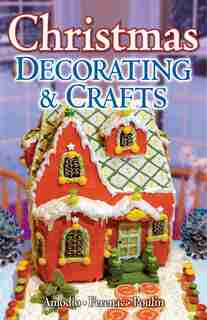 Christmas Decorating & Crafts by Stephanie Amodio