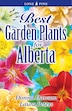 Best Garden Plants for Alberta by Donna Dawson