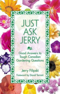 Book Just Ask Jerry: Good Answers to Tough Canadian Gardening Questions by Gerald Filipski