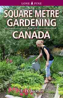 Square Metre Gardening for Canada by Alan Jackson