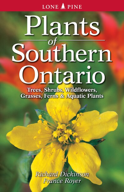 Plants of Southern Ontario by Richard Dickinson