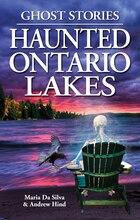 Haunted Ontario Lakes: Ghost Stories