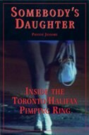 Book Somebody's Daughter: Inside the Toronto Halifax Pimping Ring by Phonse Jessome