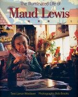 Illuminated Life of Maud Lewis