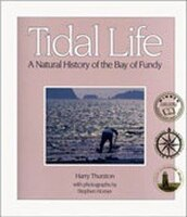 Tidal Life: A Natural History of the Bay of Fundy