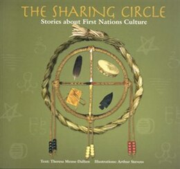 Book The Sharing Circle: Stories About First Nations Culture by Theresa Meuse