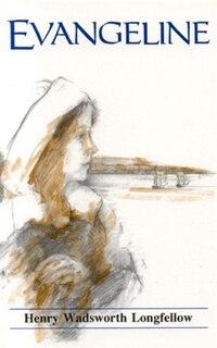 Evangeline, Illustrated (English): A Tale of Acadie