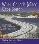 When Canada Joined Cape Breton: Celebrating Fifty Years Of The Canso Causeway