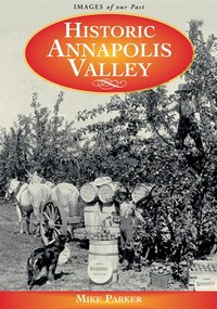 Historic Annapolis Valley: Rural Life Remembered