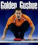 Book Golden Gushue: A Curling Story by Alex J Walling