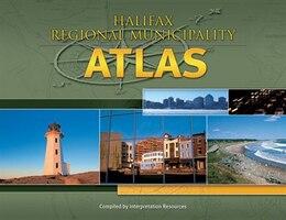 Book Halifax Regional Municipality Atlas: Complied by Interpretation Resources Consulting by Resou Interpretation