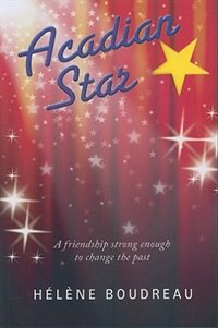Acadian Star by Helene Boudreau