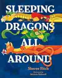 Sleeping Dragons All Around pb by Sheree Fitch