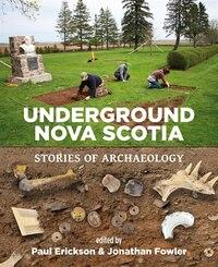 Underground Nova Scotia: Stories of Archaeology