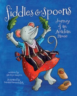 Livre Fiddles and Spoons: Journey of an Acadian Mouse de Lila Hope-Simpson