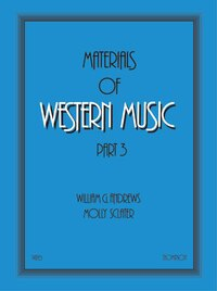 Materials Of Western Music: Part 3