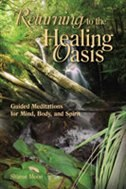 Returning to the Healing Oasis: Guided Meditations for Mind,Body and Spirit de Sharon Moon