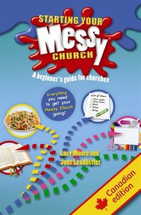 Starting Your Messy Church: Canadian Edition