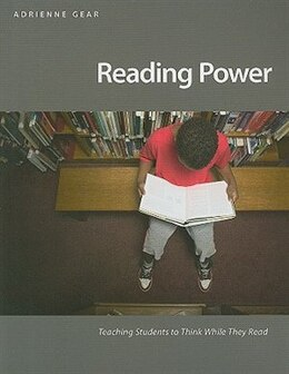 Book Reading Power: Teaching students to think while they read by Adrienne Gear