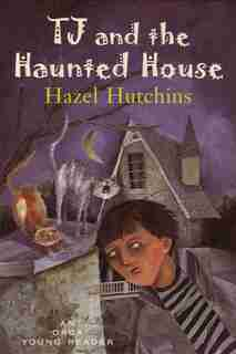 TJ and the Haunted House by Hazel Hutchins