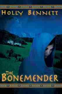 The Bonemender by Holly Bennett