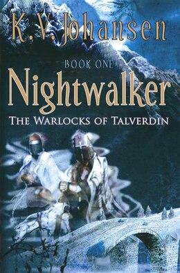 Book Nightwalker: The Warlocks of Talverdin, Book 1 by K.v. Johansen