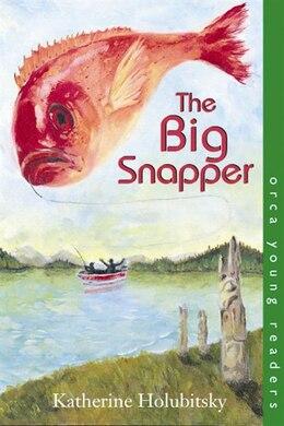 Book The Big Snapper by Katherine Holubitsky