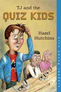 Tj And The Quiz Kids by Hazel Hutchins