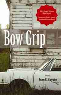 Bow Grip by Ivan Coyote
