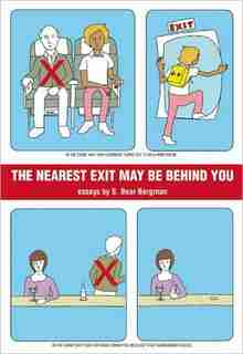 The Nearest Exit May Be Behind You by S. Bear Bergman