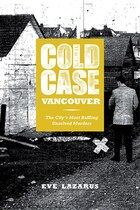 Cold Case Vancouver: The Citys Most Baffling Unsolved Murders