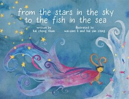 Book From the Stars in the Sky to the Fish in the Sea by Kai Cheng Thom